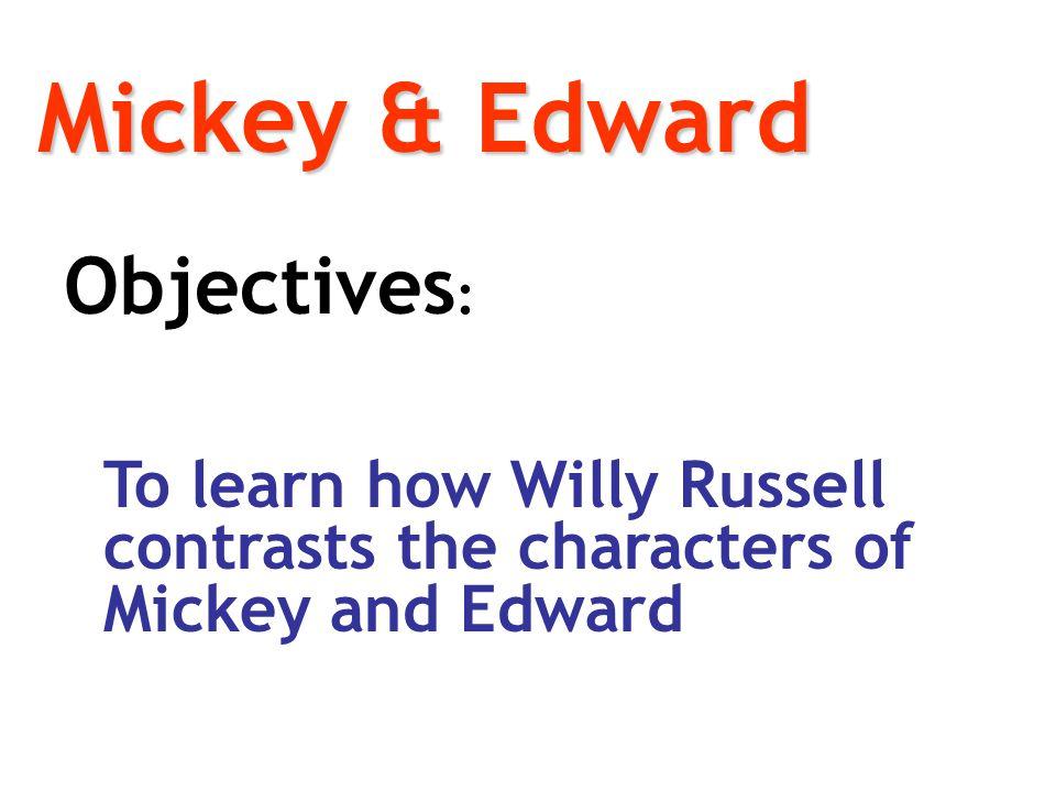 Mickey & Edward Objectives:
