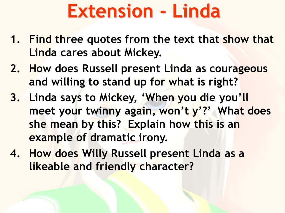 Extension - Linda Find three quotes from the text that show that Linda cares about Mickey.