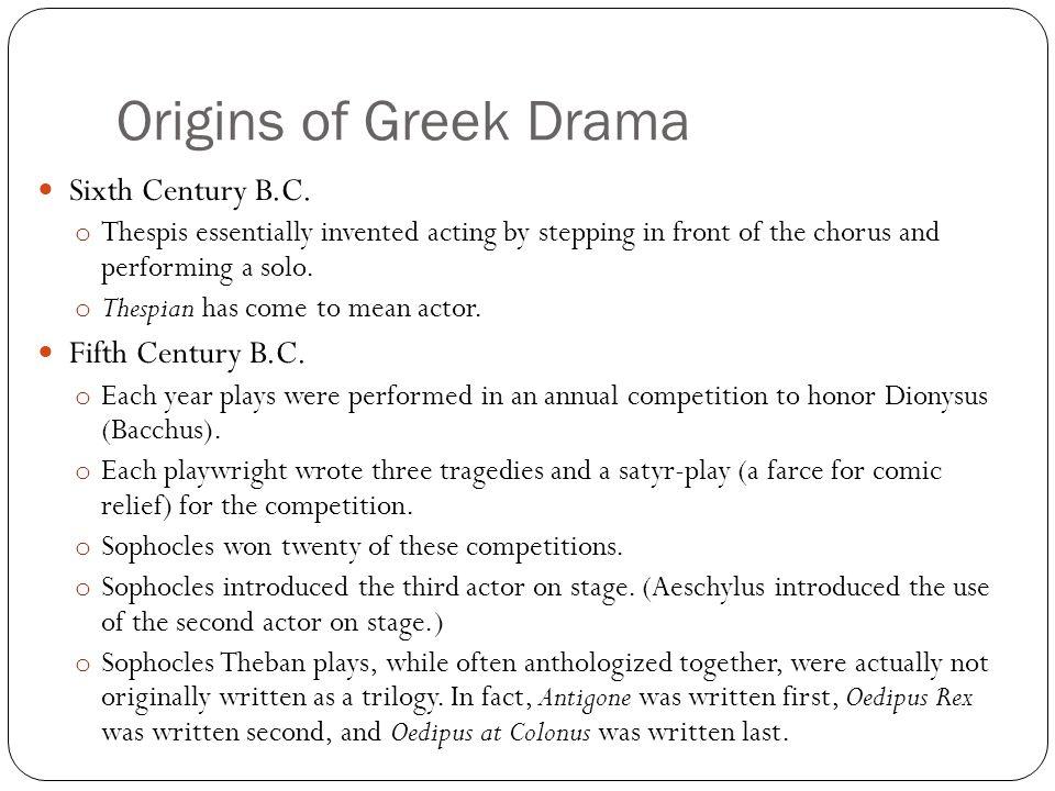Origins of Greek Drama Sixth Century B.C. Fifth Century B.C.