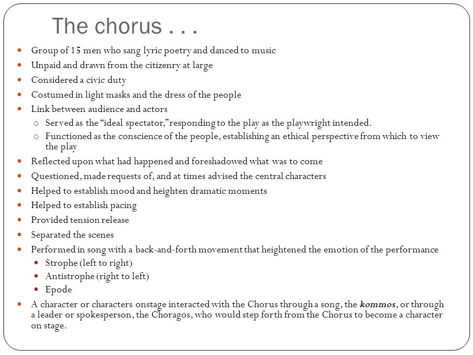 The chorus . . . Group of 15 men who sang lyric poetry and danced to music. Unpaid and drawn from the citizenry at large.