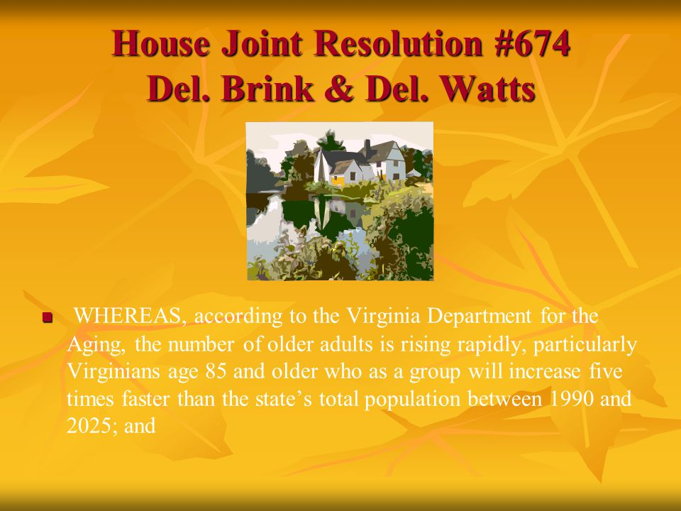 House Joint Resolution #674 Del. Brink & Del. Watts