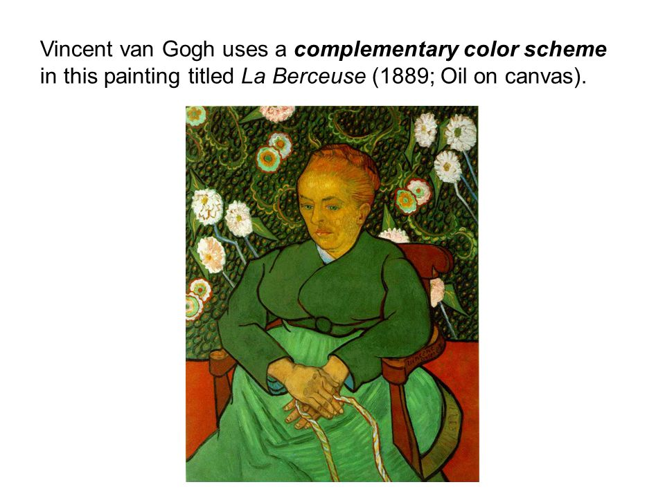 Vincent van Gogh uses a complementary color scheme in this painting titled La Berceuse (1889; Oil on canvas).