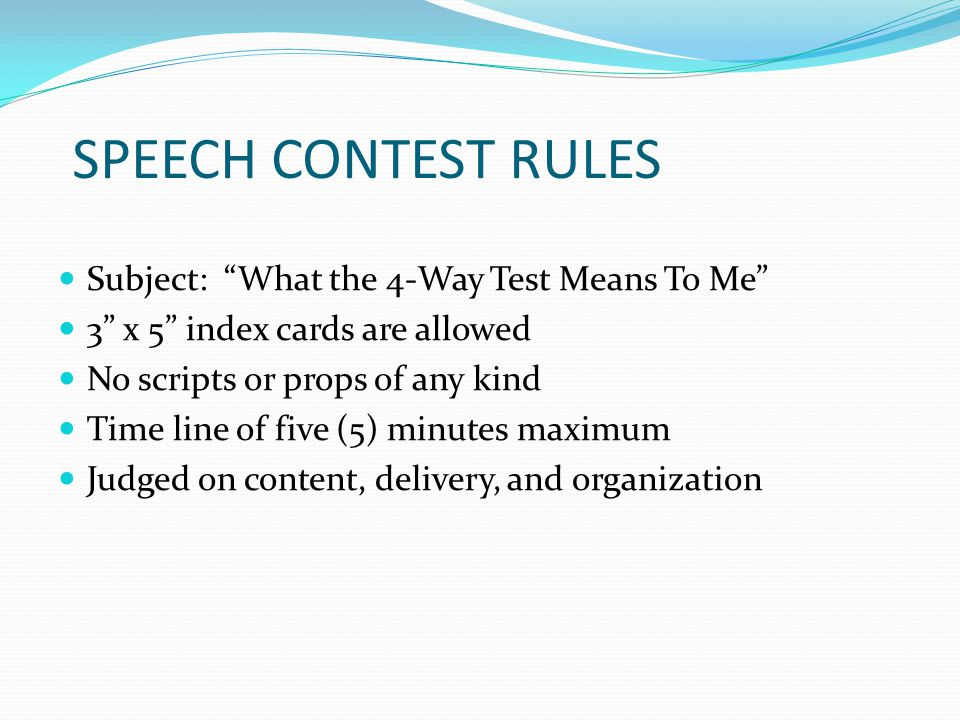 SPEECH CONTEST RULES Subject: What the 4-Way Test Means To Me