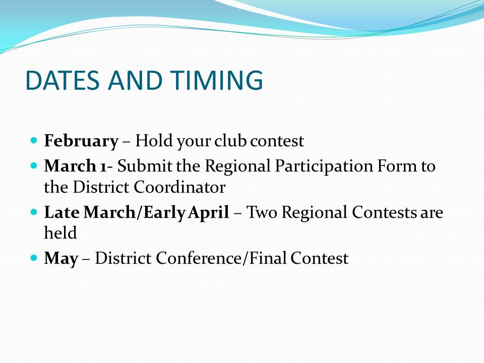 DATES AND TIMING February – Hold your club contest