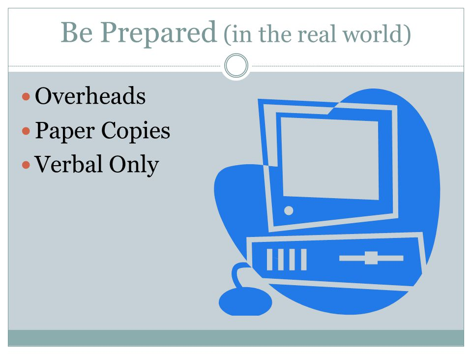 Be Prepared (in the real world)