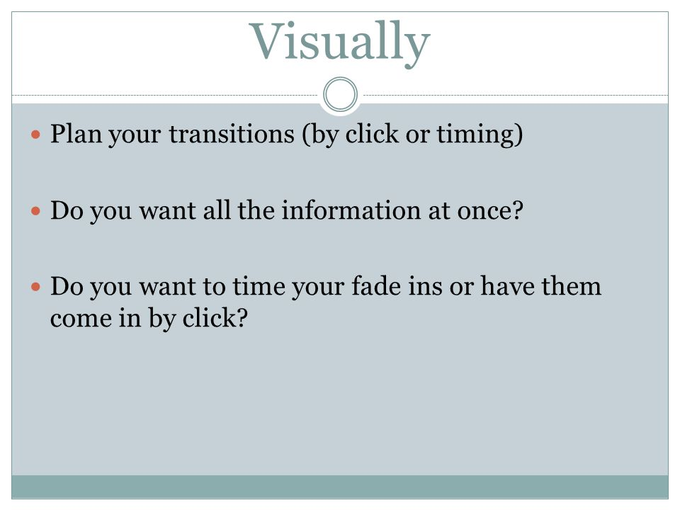 Visually Plan your transitions (by click or timing)