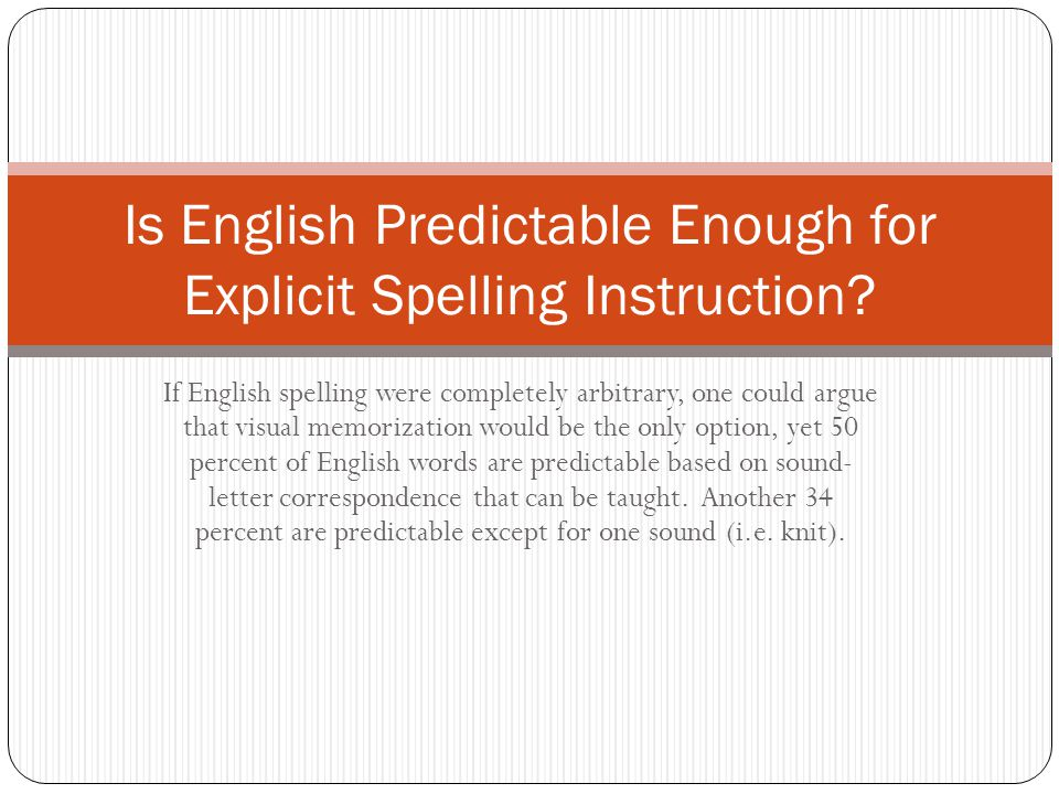 Is English Predictable Enough for Explicit Spelling Instruction
