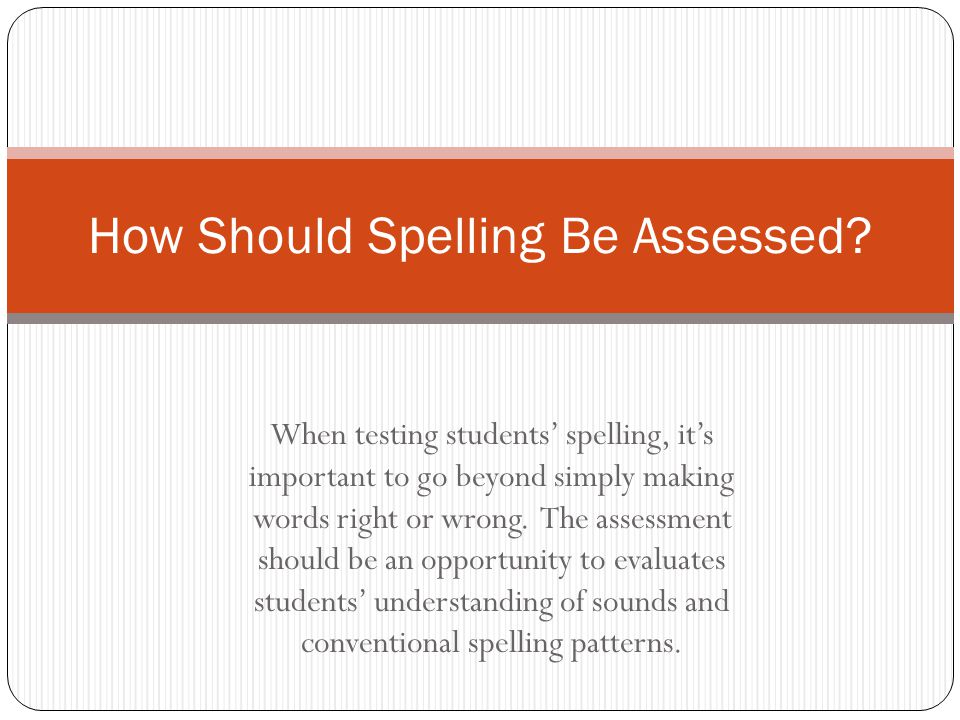 How Should Spelling Be Assessed