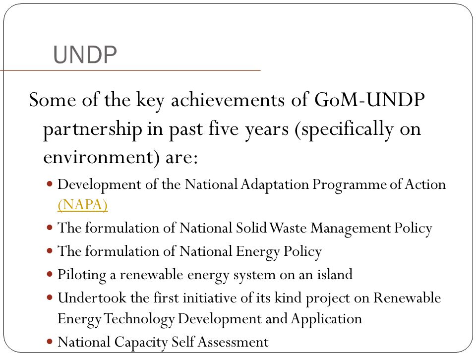 UNDP Some of the key achievements of GoM-UNDP partnership in past five years (specifically on environment) are: