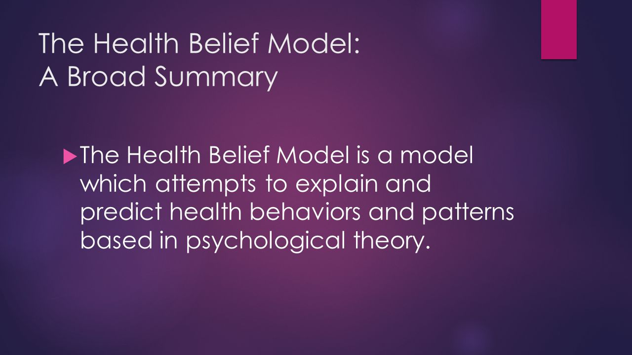 The Health Belief Model: A Broad Summary