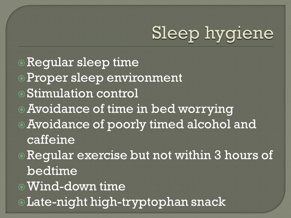 Sleep hygiene Regular sleep time Proper sleep environment