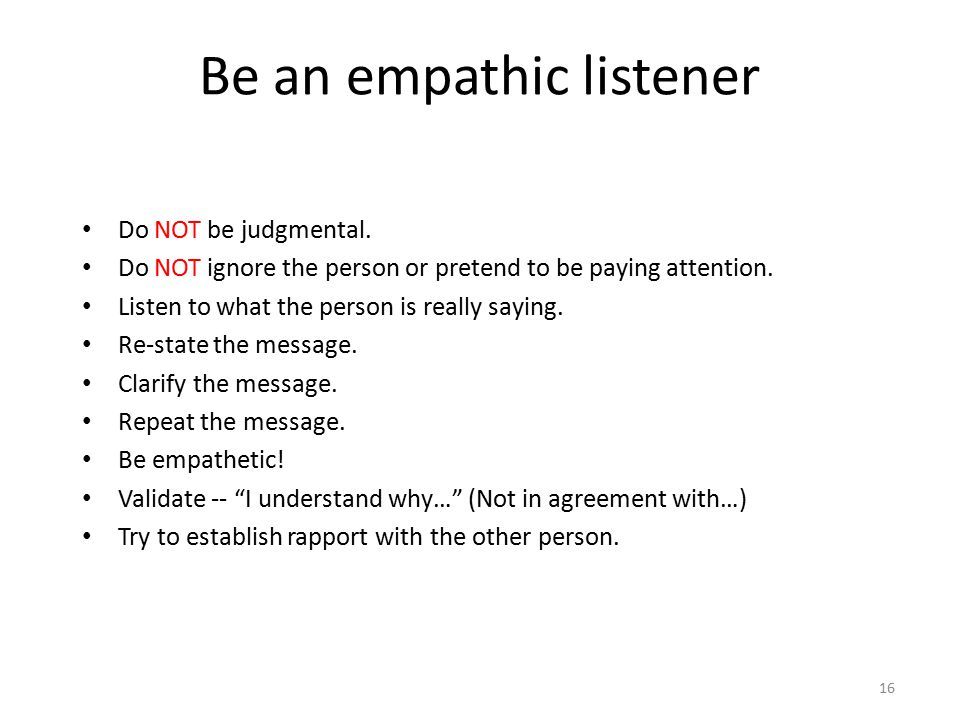 Be an empathic listener