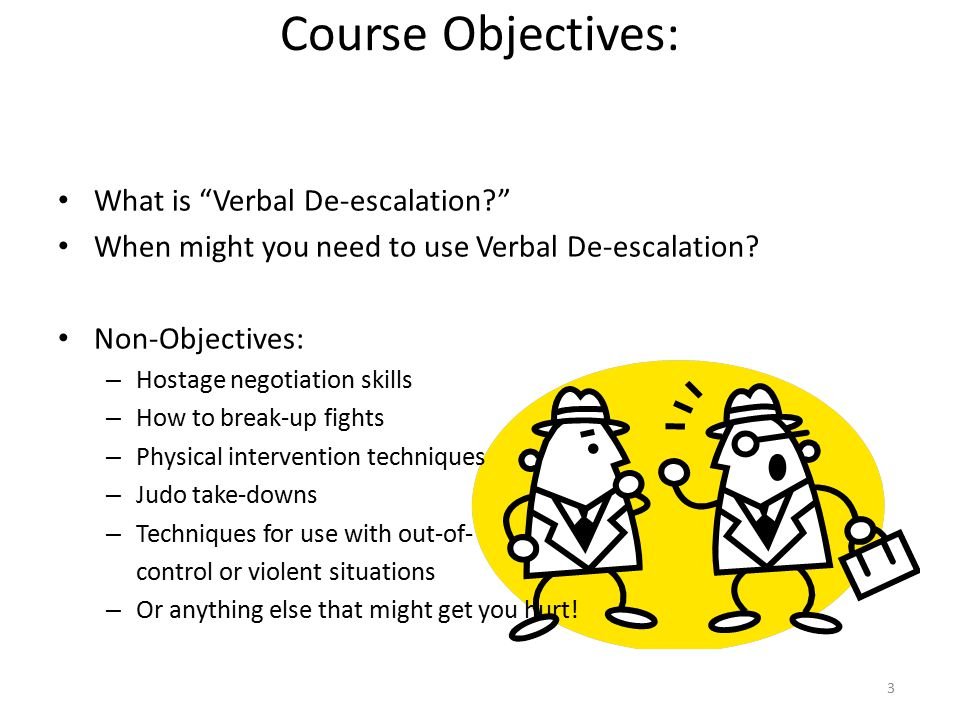 Course Objectives: What is Verbal De-escalation
