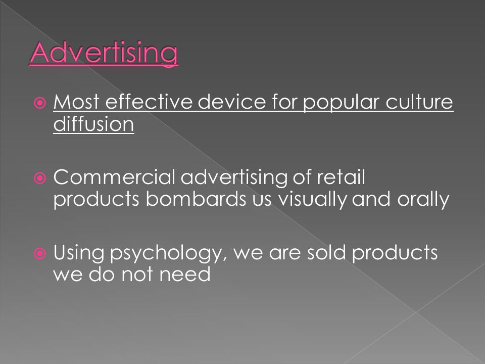 Advertising Most effective device for popular culture diffusion