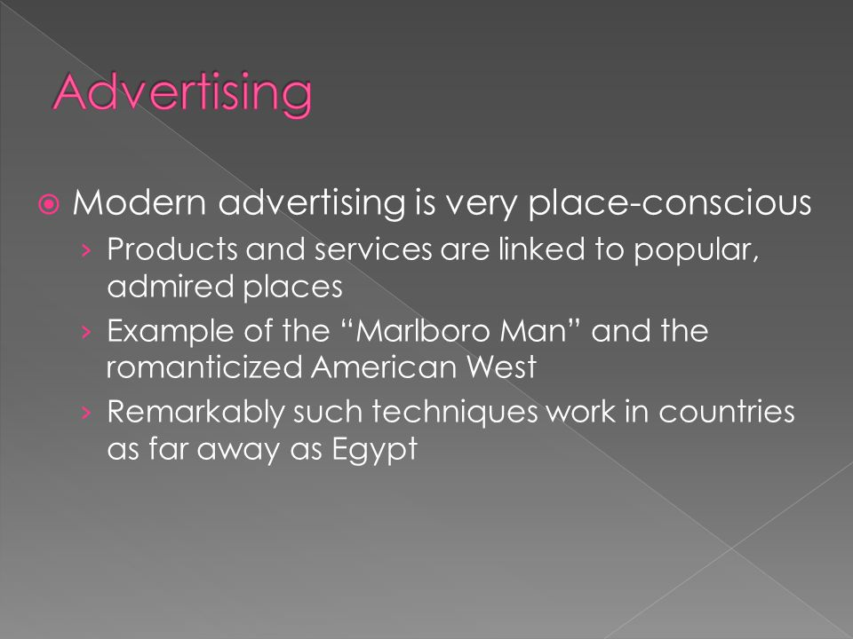 Advertising Modern advertising is very place-conscious