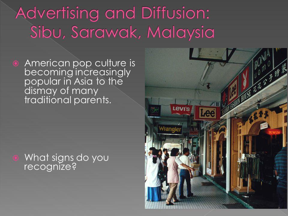 Advertising and Diffusion: Sibu, Sarawak, Malaysia