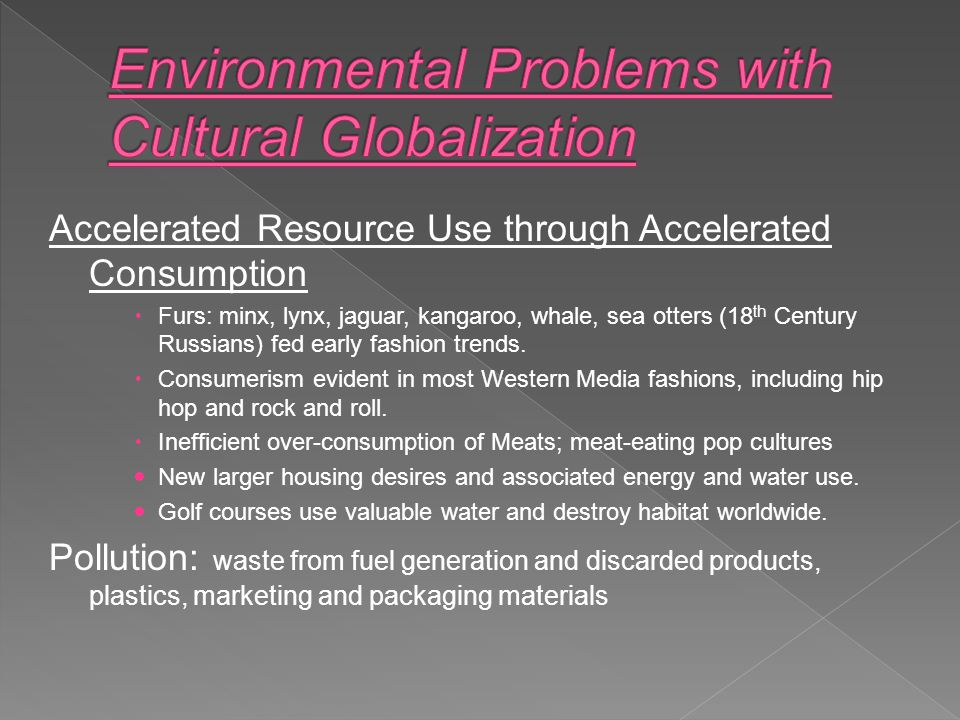 Environmental Problems with Cultural Globalization