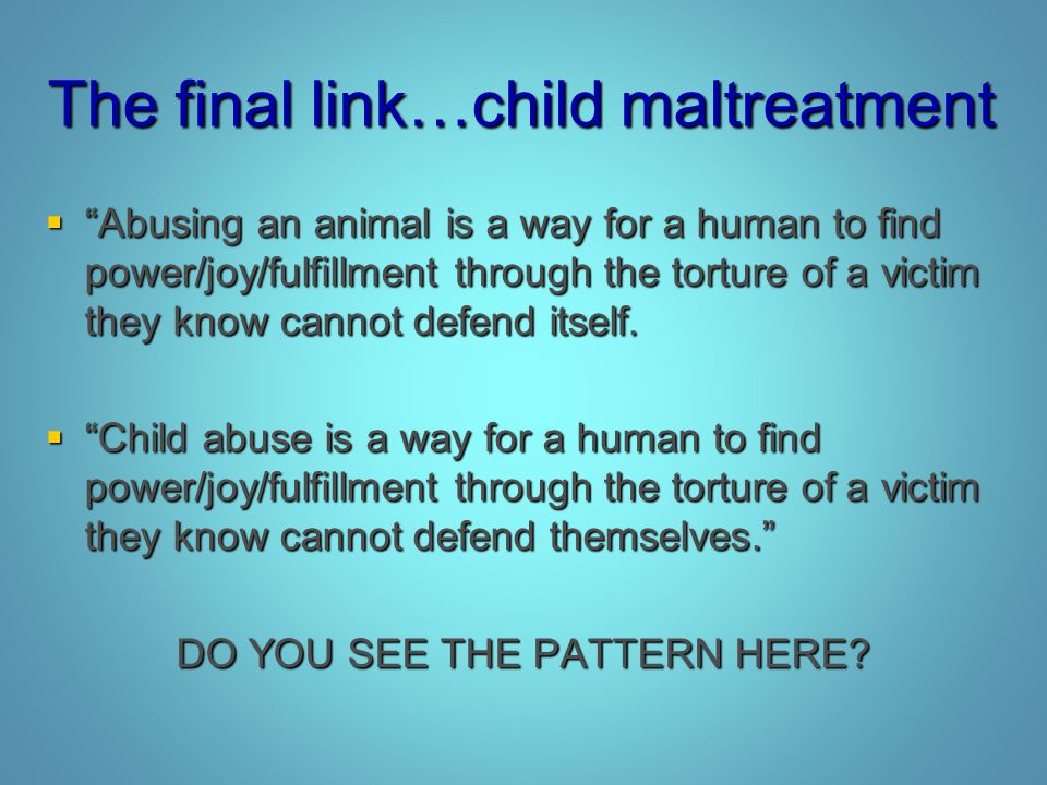 The final link…child maltreatment