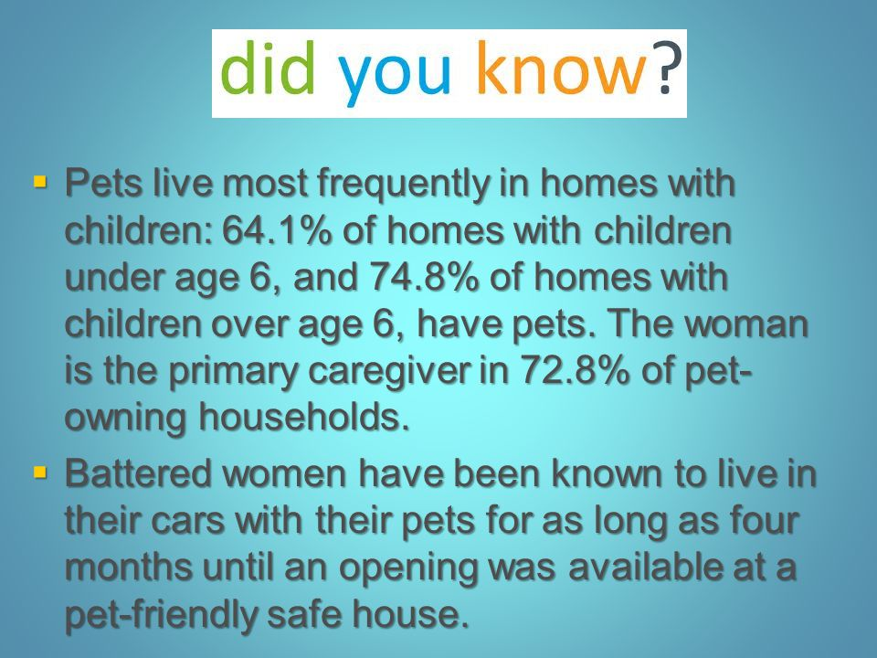 Pets live most frequently in homes with children: 64
