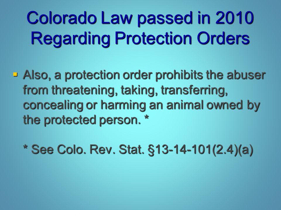 Colorado Law passed in 2010 Regarding Protection Orders