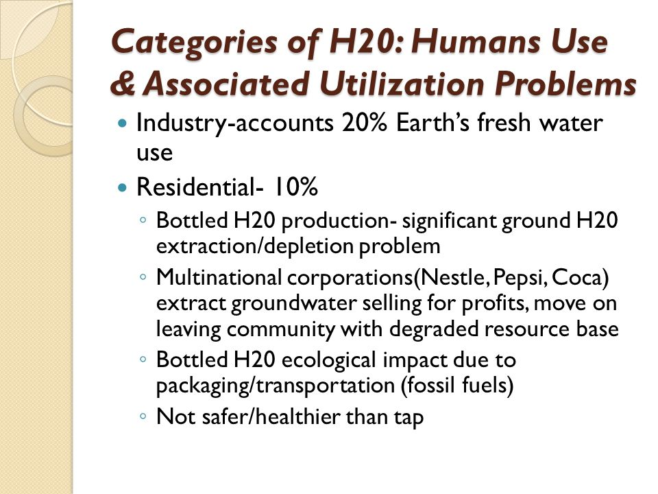 Categories of H20: Humans Use & Associated Utilization Problems