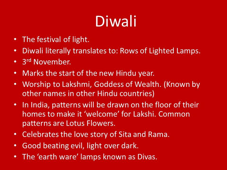 Diwali The festival of light.