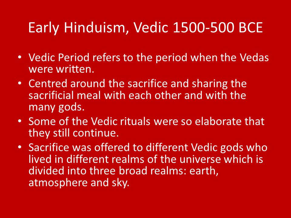 Early Hinduism, Vedic 1500-500 BCE