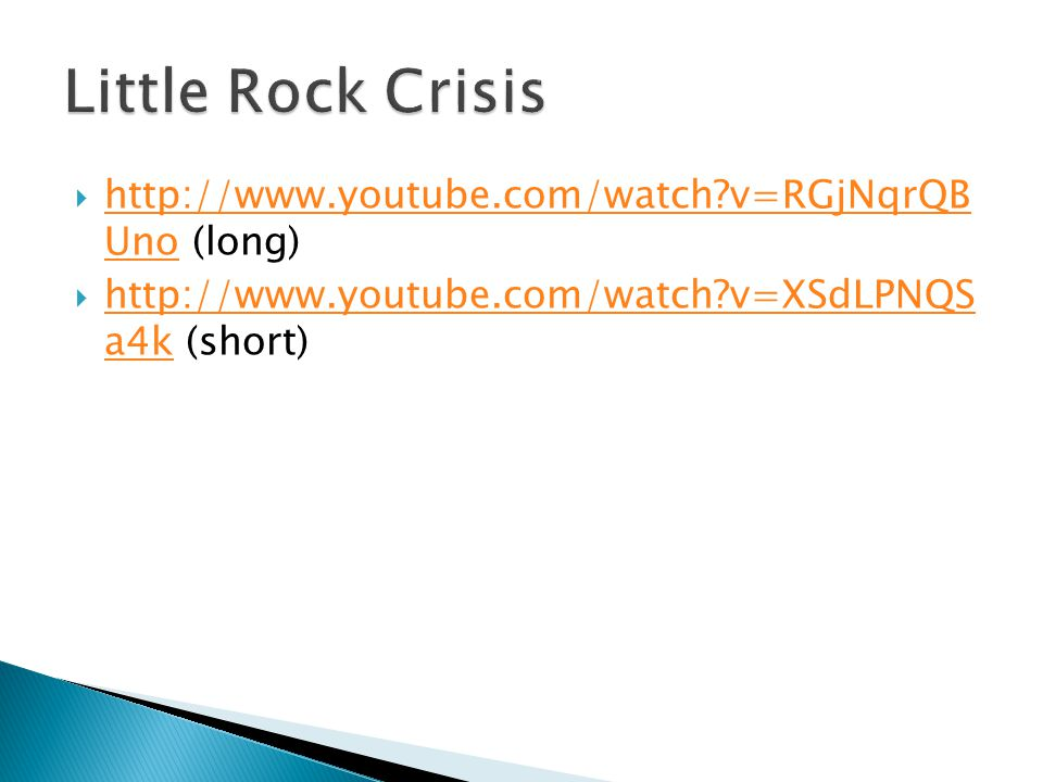 Little Rock Crisis http://www.youtube.com/watch v=RGjNqrQB Uno (long)