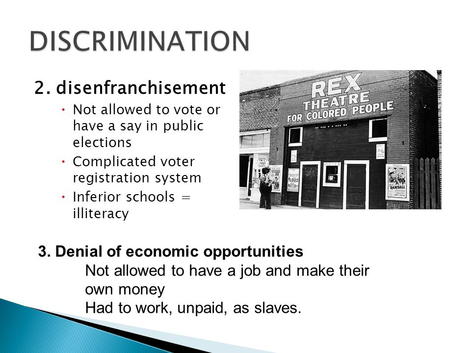 DISCRIMINATION 2. disenfranchisement