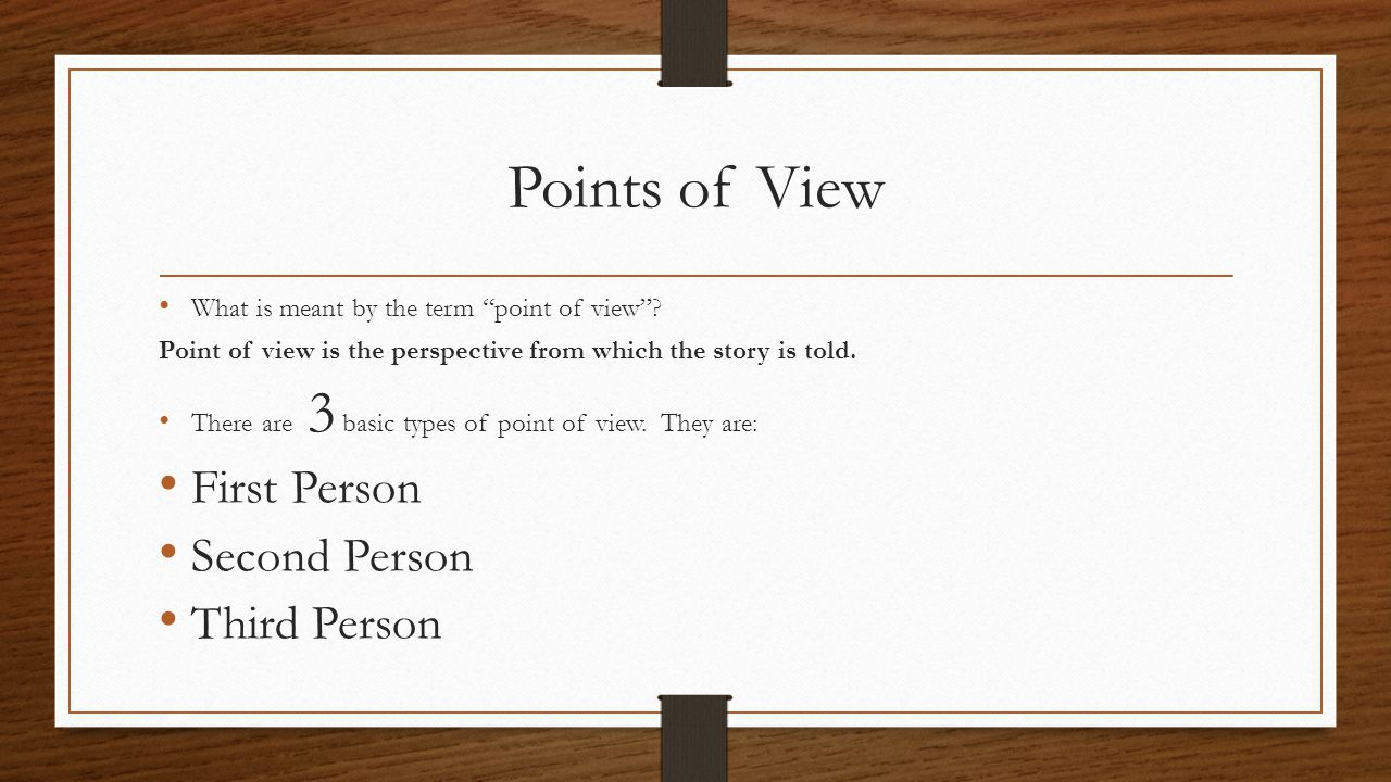 Points of View First Person Second Person Third Person