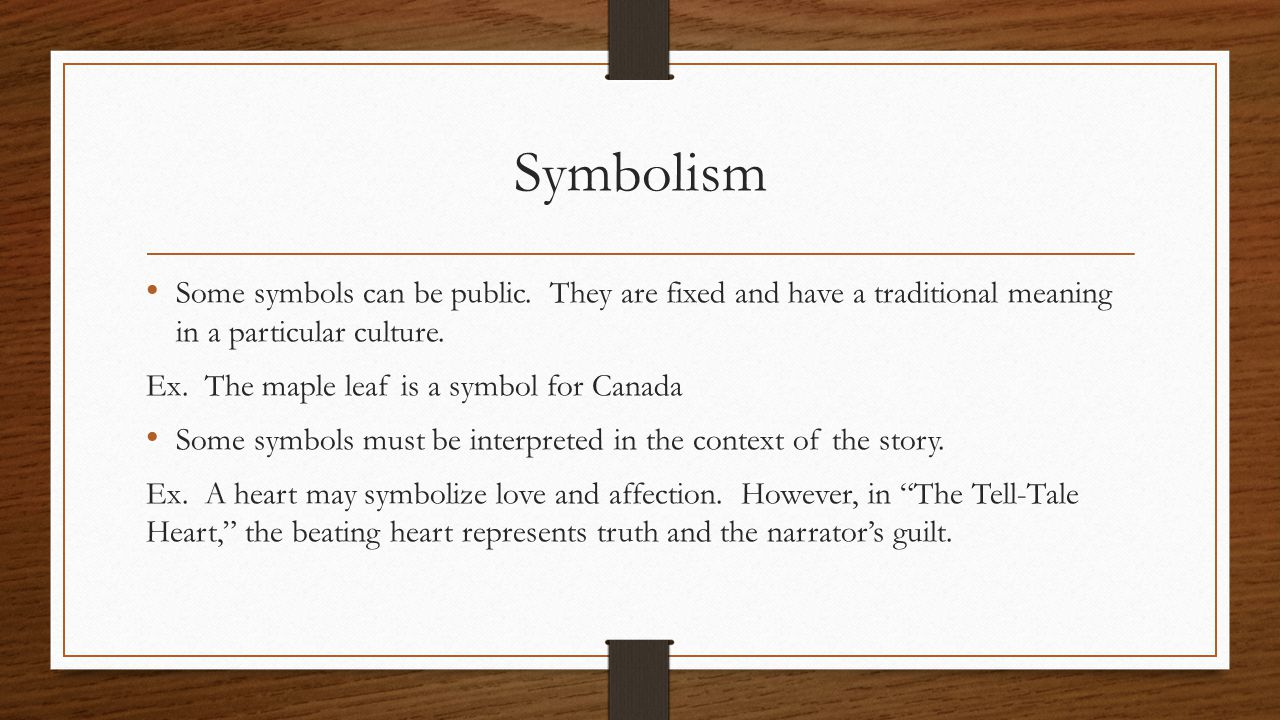 Symbolism Some symbols can be public. They are fixed and have a traditional meaning in a particular culture.