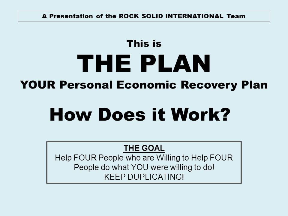 THE PLAN How Does it Work YOUR Personal Economic Recovery Plan