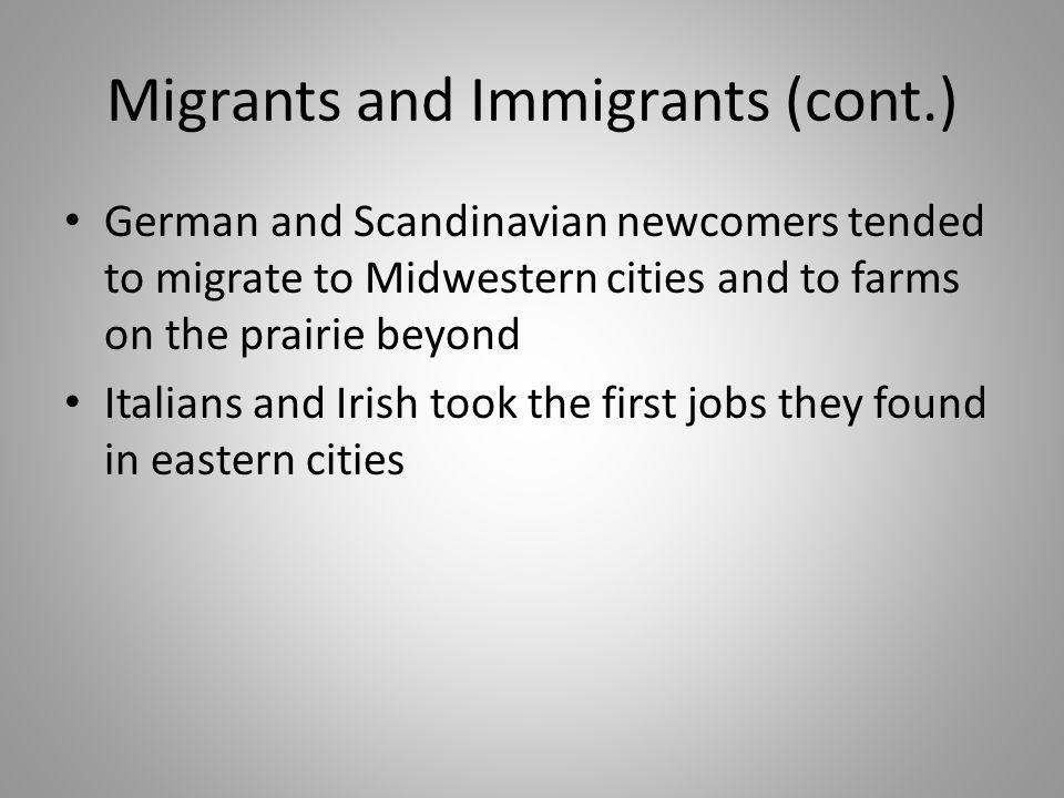 Migrants and Immigrants (cont.)