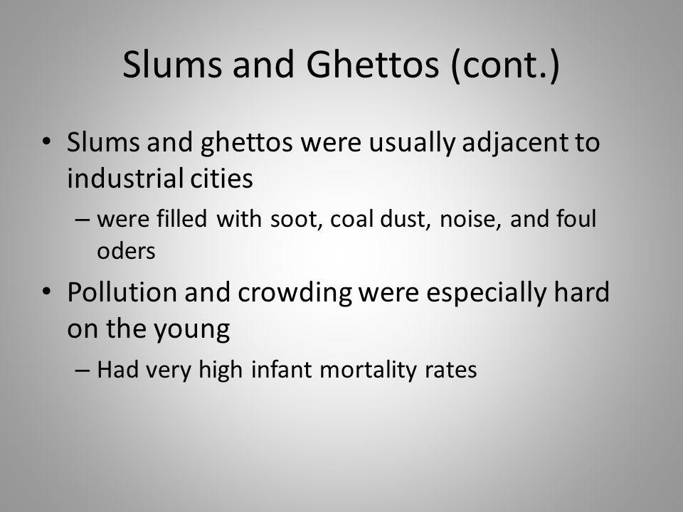 Slums and Ghettos (cont.)