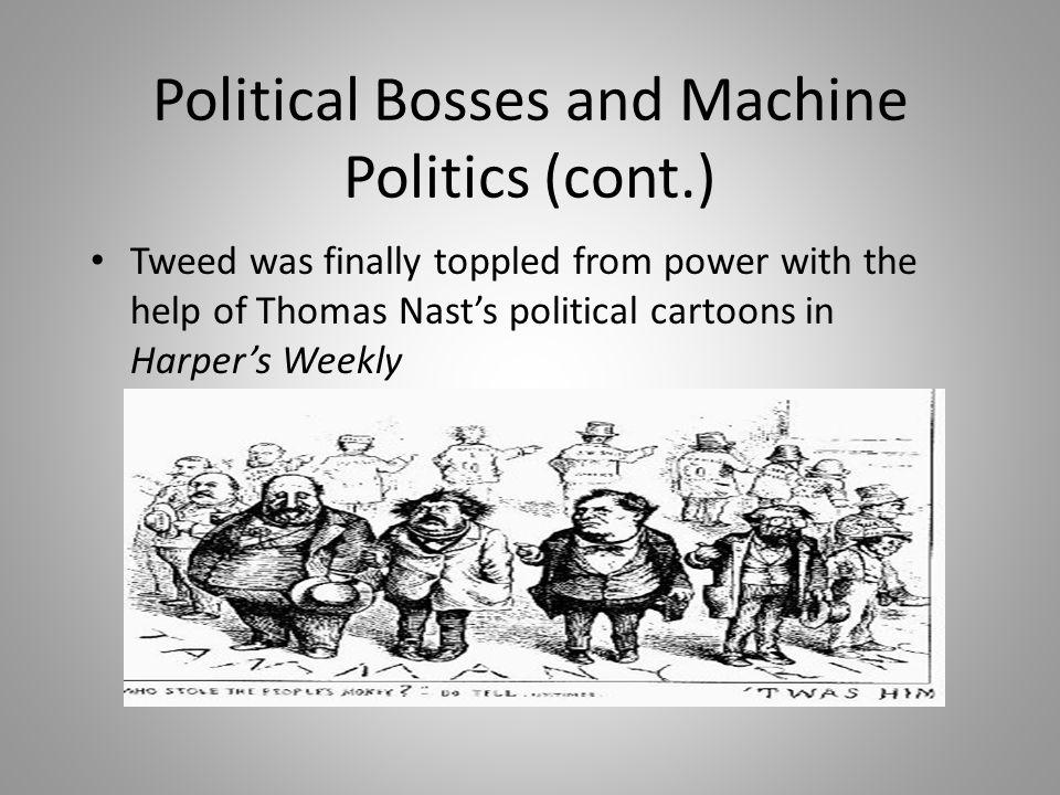 Political Bosses and Machine Politics (cont.)