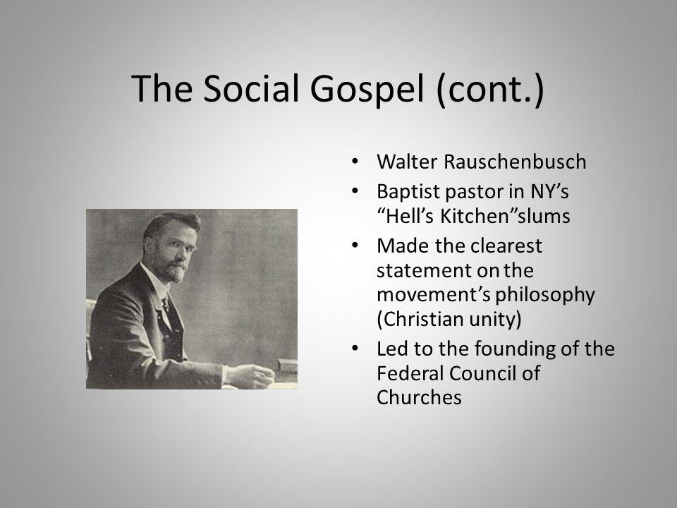 The Social Gospel (cont.)