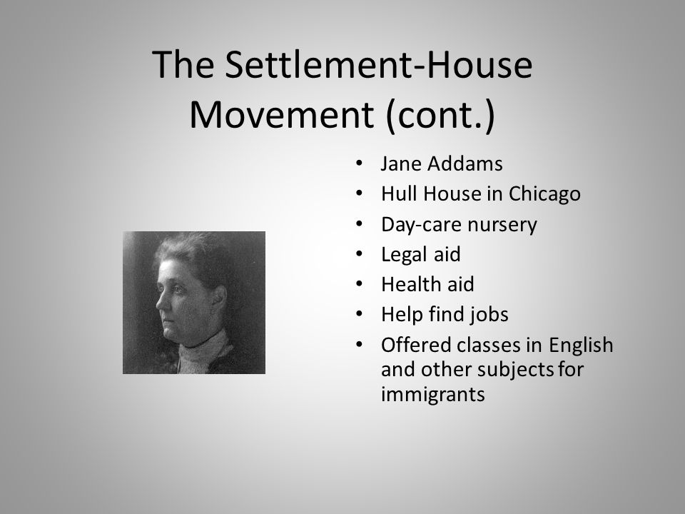 The Settlement-House Movement (cont.)