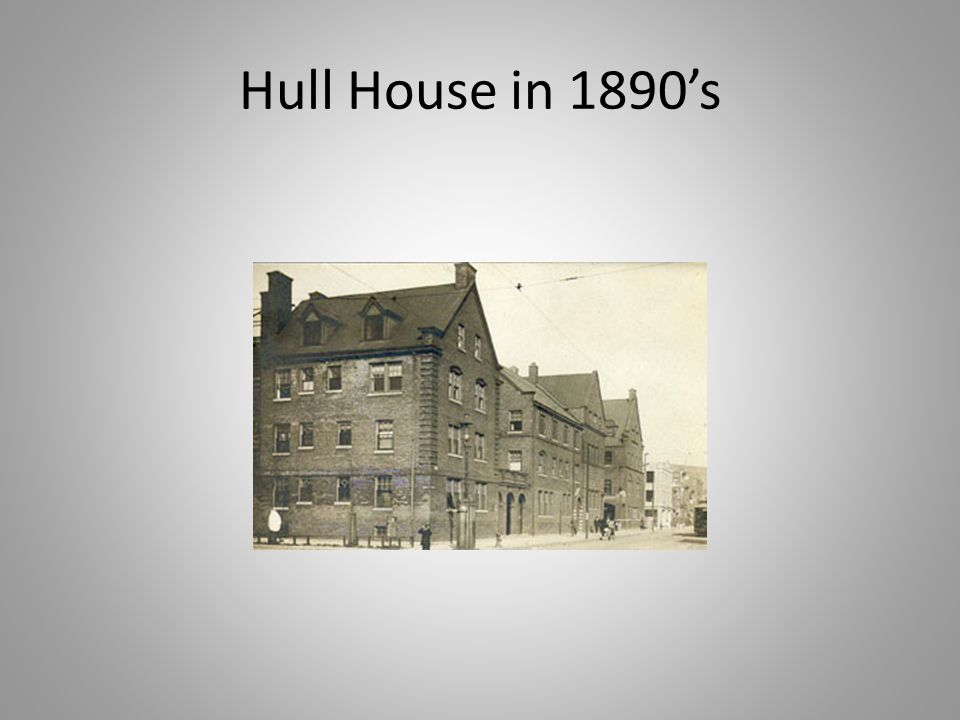 Hull House in 1890's
