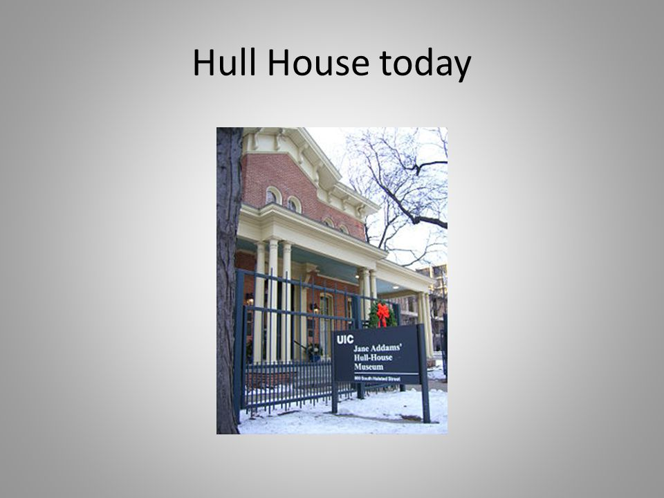 Hull House today