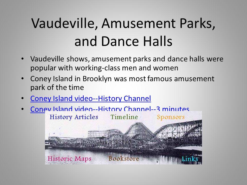 Vaudeville, Amusement Parks, and Dance Halls