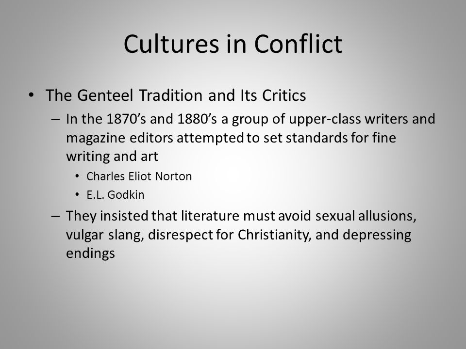 Cultures in Conflict The Genteel Tradition and Its Critics