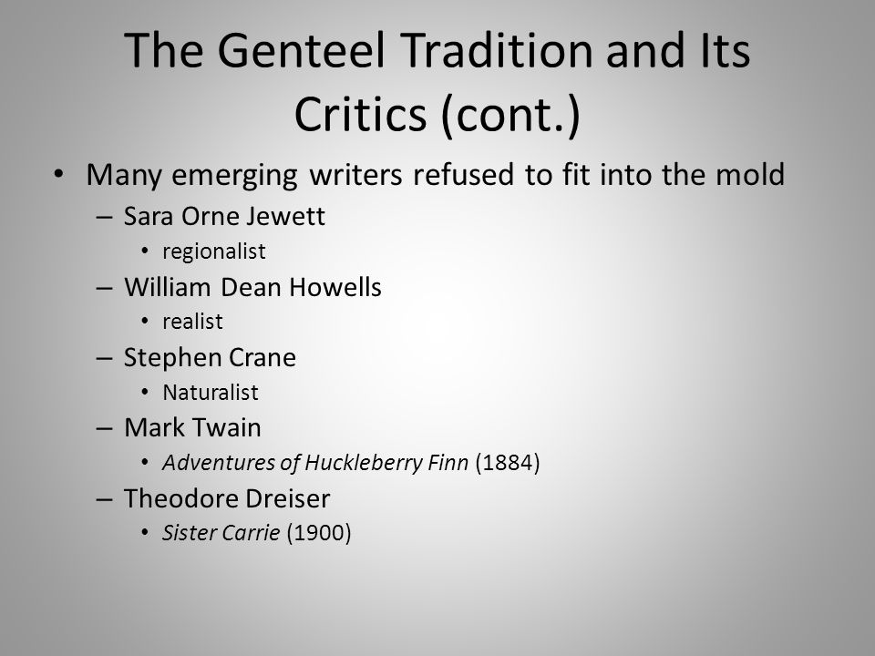The Genteel Tradition and Its Critics (cont.)