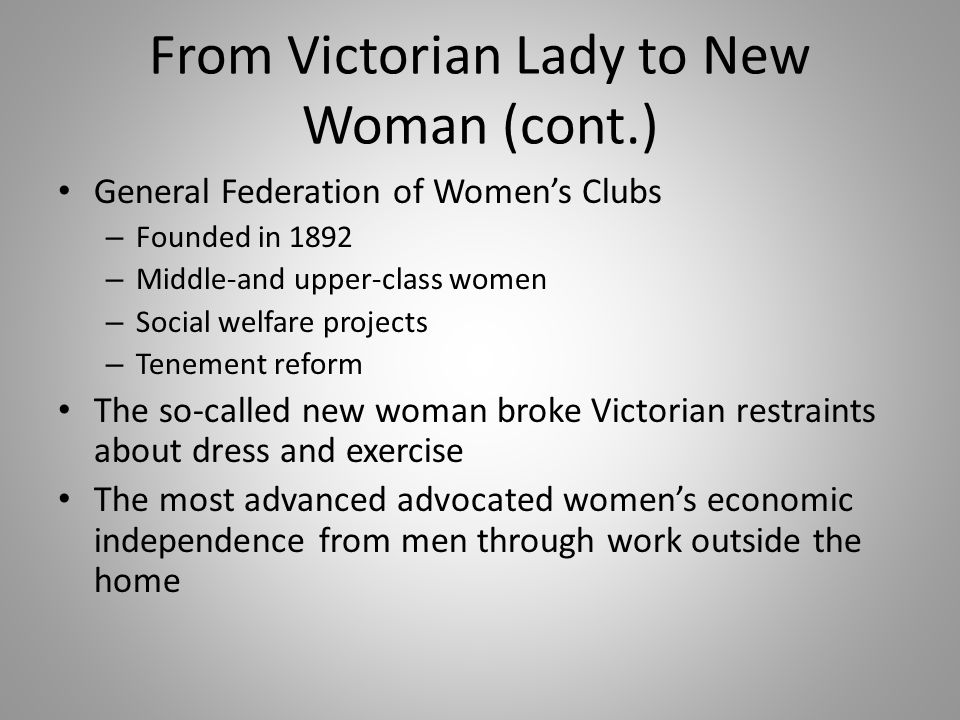 From Victorian Lady to New Woman (cont.)