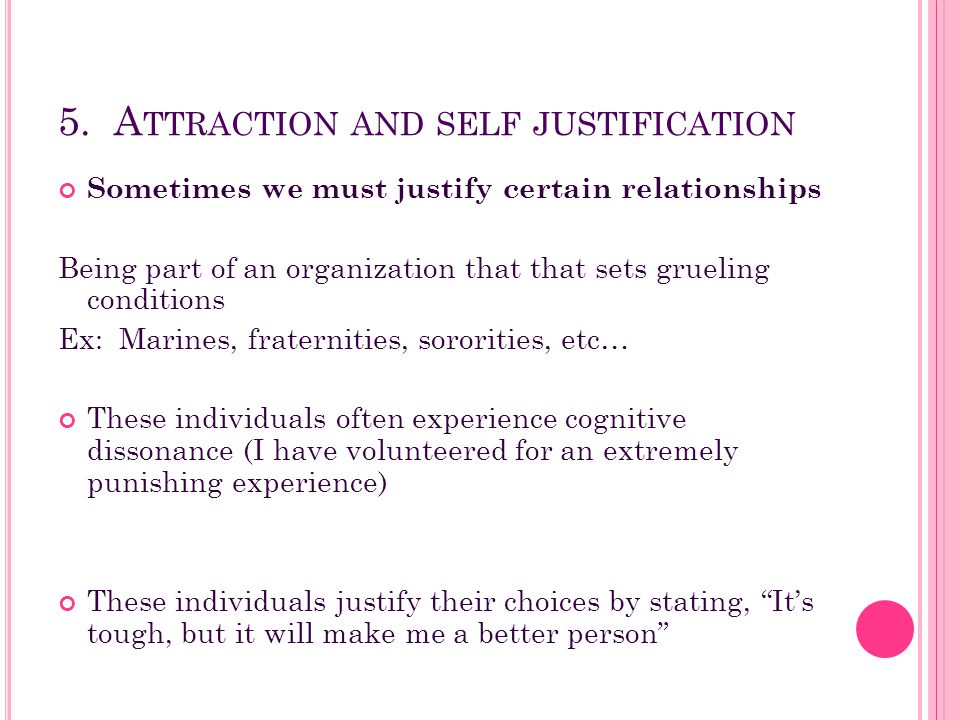 5. Attraction and self justification