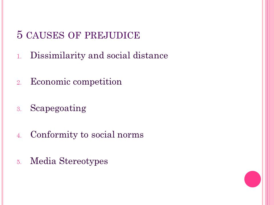 5 causes of prejudice Dissimilarity and social distance