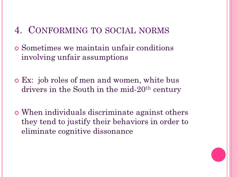 4. Conforming to social norms