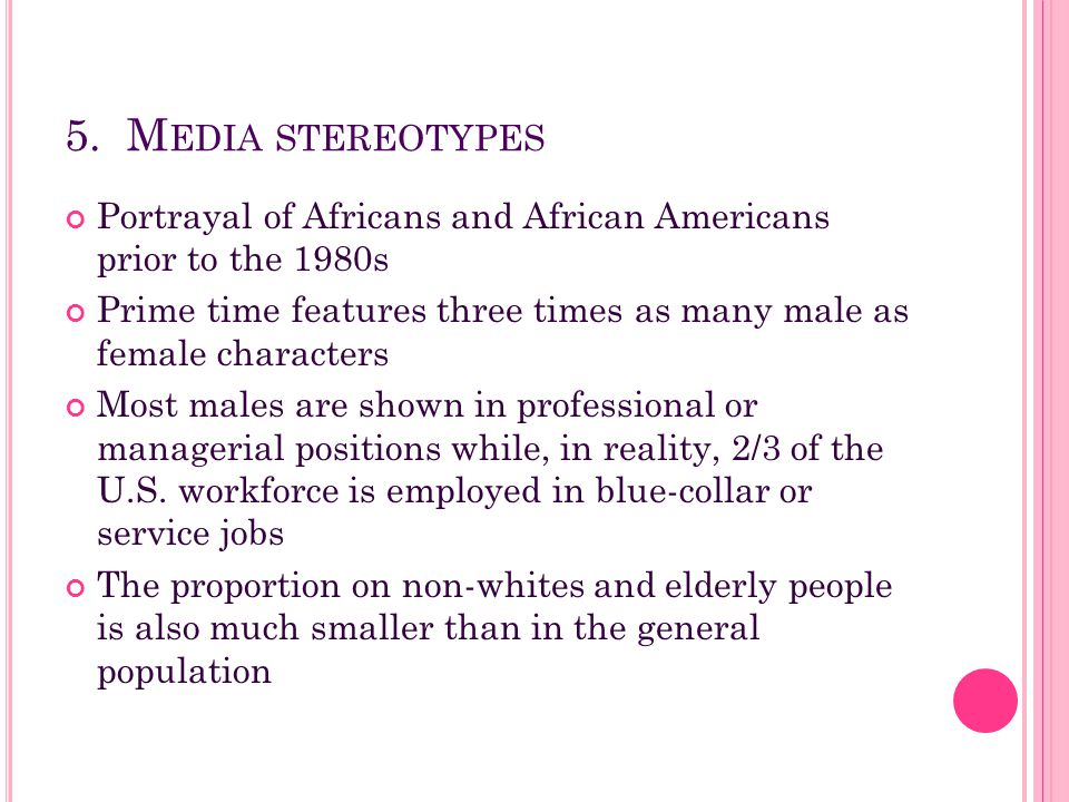 5. Media stereotypes Portrayal of Africans and African Americans prior to the 1980s.