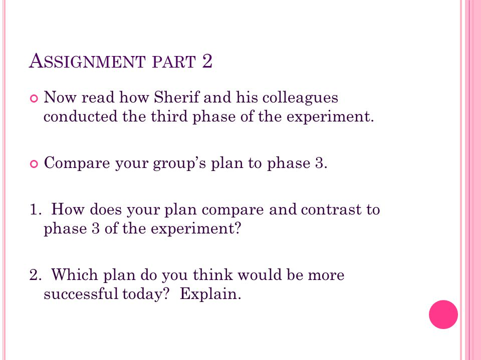 Assignment part 2 Now read how Sherif and his colleagues conducted the third phase of the experiment.