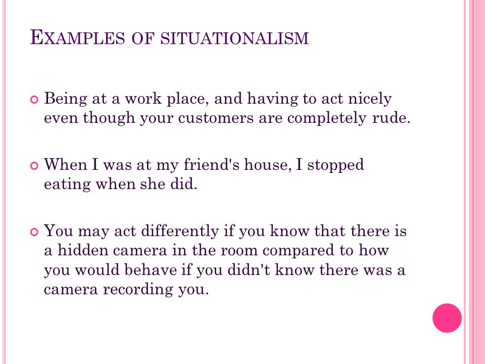 Examples of situationalism