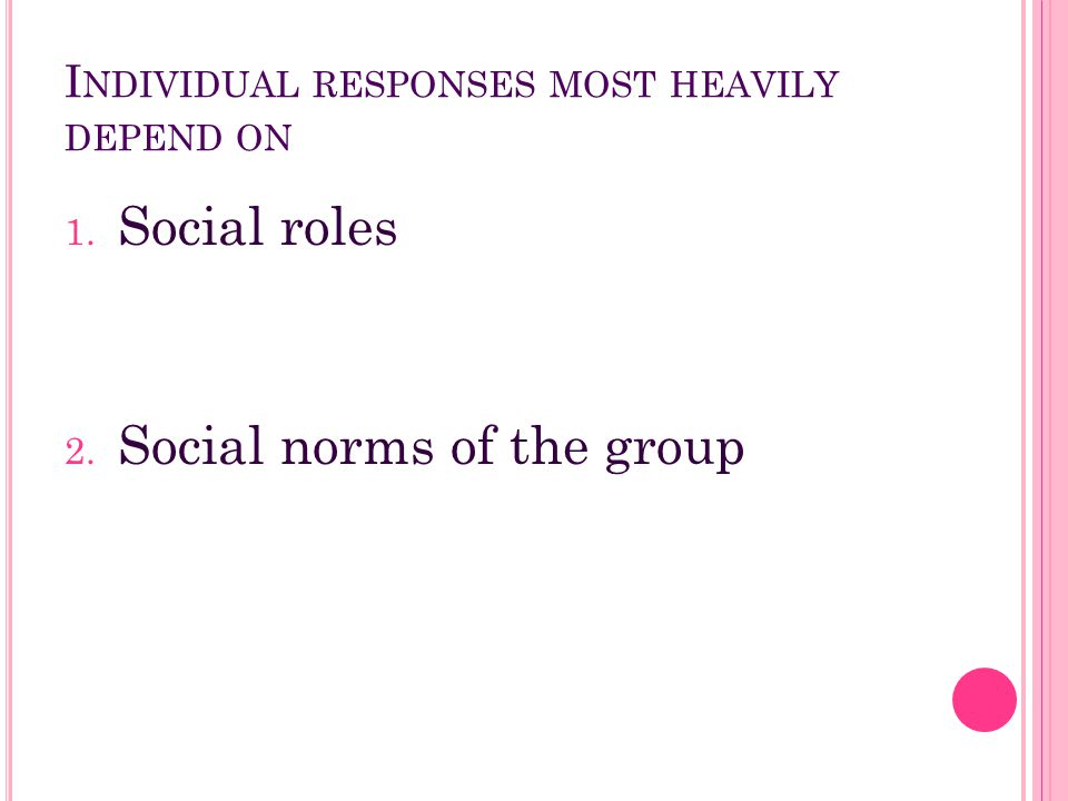 Individual responses most heavily depend on